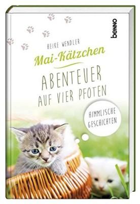 Mai-Kätzchen - Abenteuer auf vier Pfoten: Himmlische Geschichten