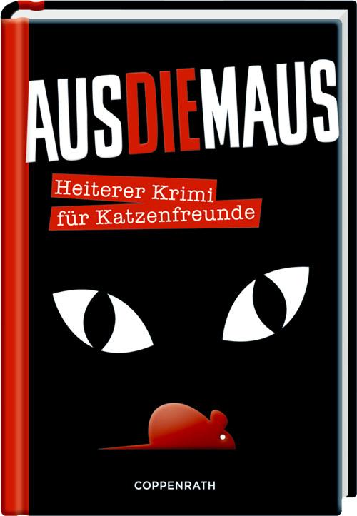 AusDieMaus: Heiterer Krimi für Katzenfreunde von Rosemarie Brilmayer