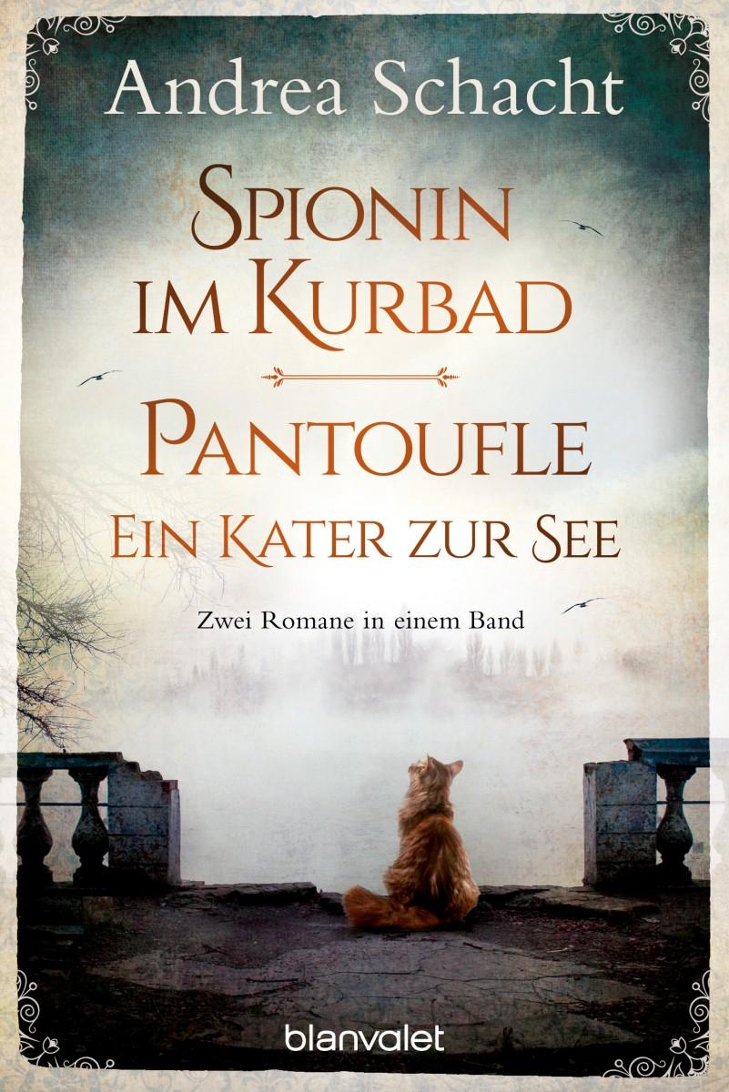 Spionin im Kurbad & Pantoufle – Ein Kater zur See (Zwei Romane in einem Band)