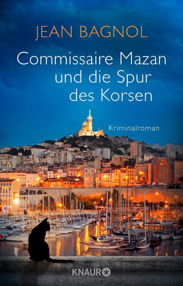 JEAN BAGNOL - Commissaire Mazan und die Spur des Korsen