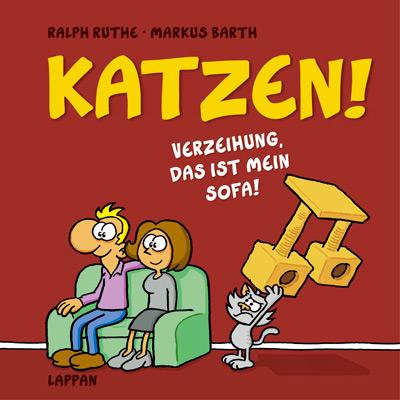 Katzen! Verzeihung, das ist MEIN Sofa! - Markus Barth, Ralph Ruthe
