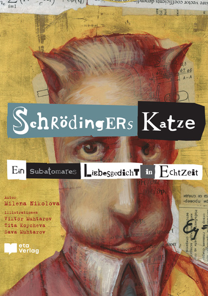 Milena Nikolova - SchrödingErs Katze – Ein subatomares Liebesgedicht in Echtzeit