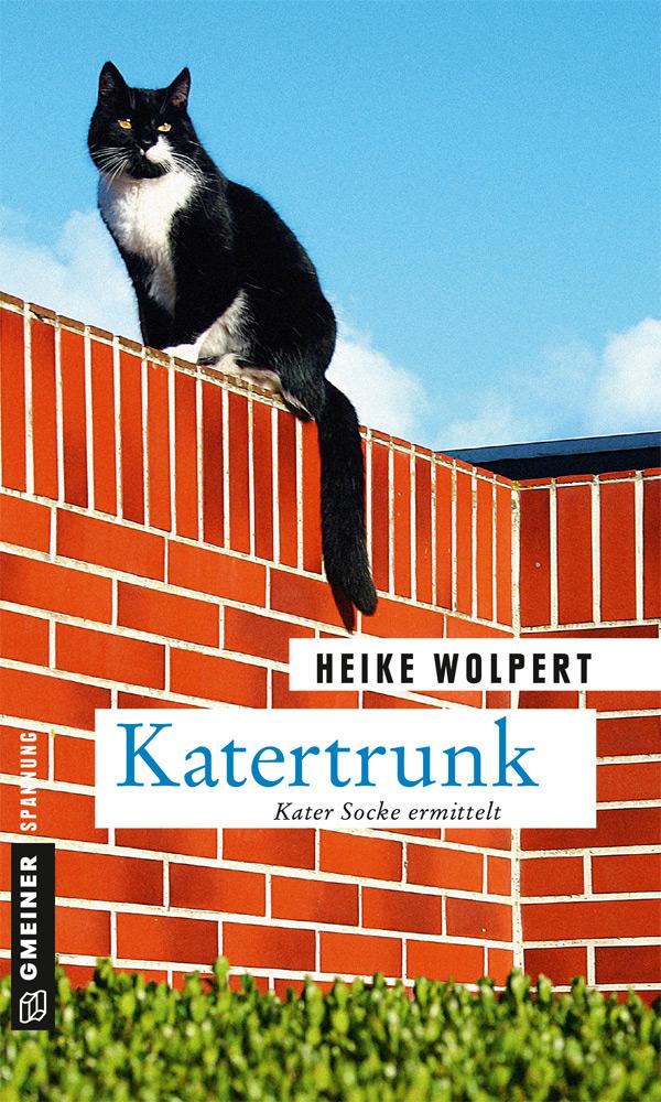 Heike Wolpert: Katertrunk – Kater Socke ermittelt