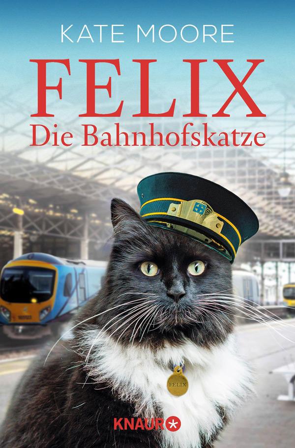 Kate Moore: Felix – Die Bahnhofskatze
