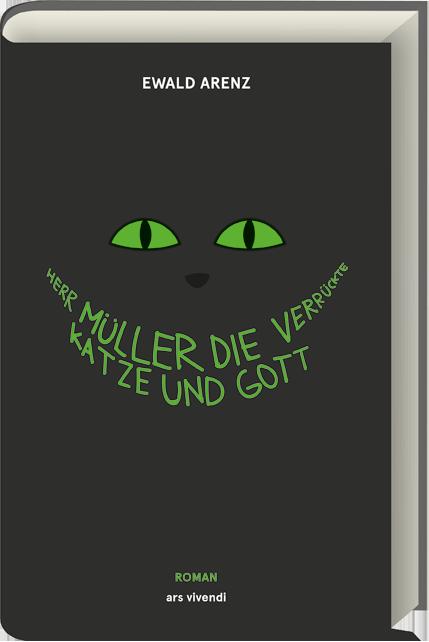 Arenz, Ewald - Herr Müller, die verrückte Katze und Gott