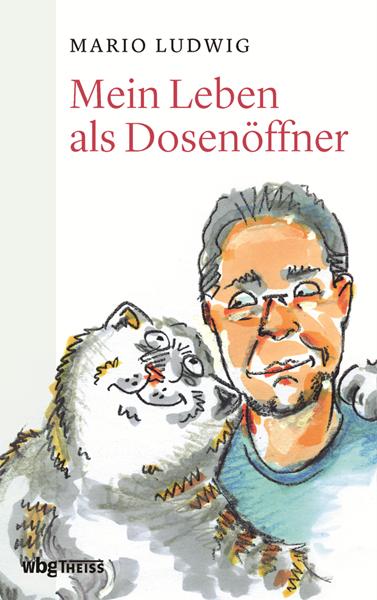 Mario Ludwig - Mein Leben als Dosenöffner