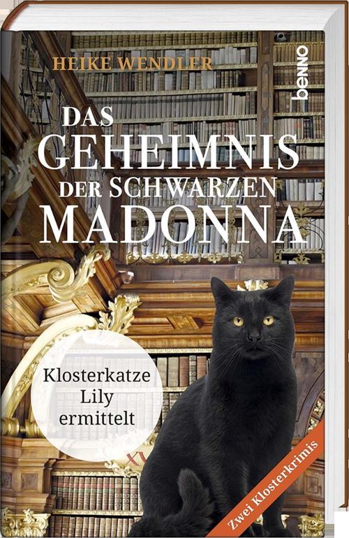 Heike Wendler - Das Geheimnis der schwarzen Madonna - Klosterkatze Lily ermittelt