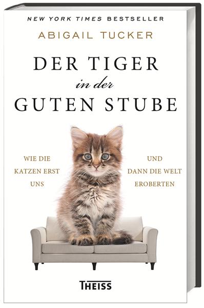 Tucker, Abigail - Der Tiger in der guten Stube