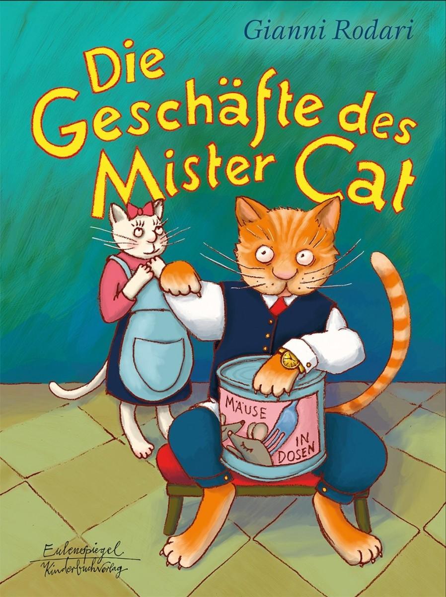 Gianni Rodari - Die Geschäfte des Mister Cat
